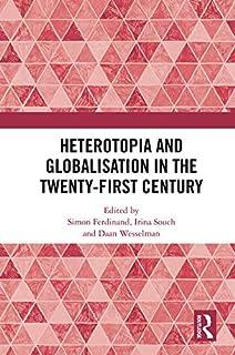 Heterotopia and Globalisation in the Twenty-First Century