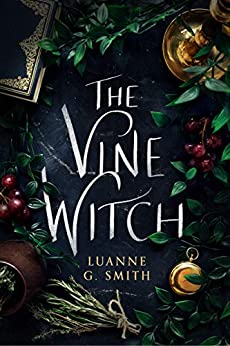 The Vine Witch by [Luanne G. Smith]
