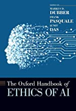 The Oxford Handbook of Ethics of AI (OXFORD HANDBOOKS SERIES)