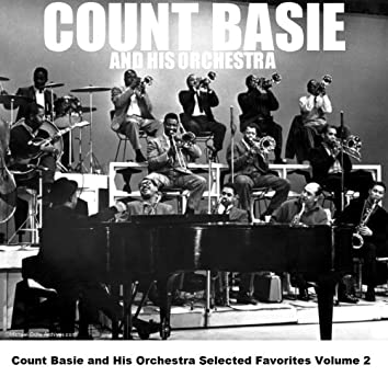 Count Basie and His Orchestra Selected Favorites Volume 2