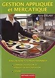 Gestion appliquée et mercatique 1e et Tle Bac pro commercialisation et services en restauration / cuisine de Anne Delaby (16 mai 2012) Broché - 16/05/2012