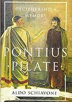 Pontius Pilate: Deciphering a Memory