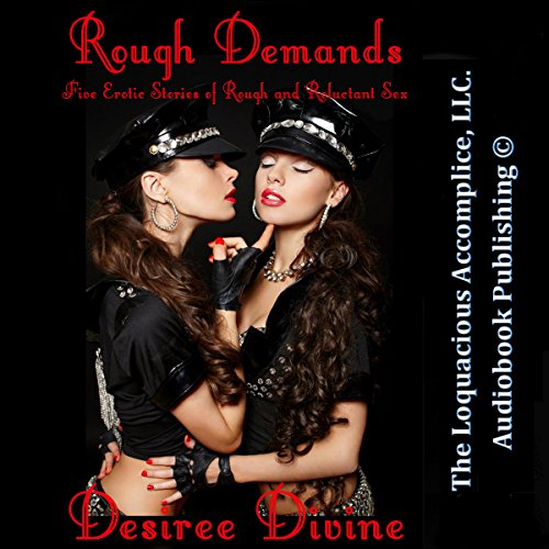 Rough Demands: Five Erotic Stories of Rough and Reluctant Sex cover art