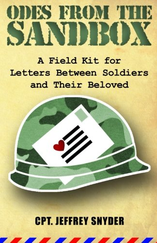 Book: Odes from the Sandbox - A Field Kit for Letters Between Soldiers and Their Beloved by CPT Jeffrey Russell Snyder
