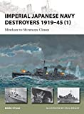 Imperial Japanese Navy Destroyers 1919–45 (1): Minekaze to Shiratsuyu Classes (New Vanguard)