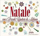 Natale Con I Piccoli Cantori Di Milano (Digipak)...