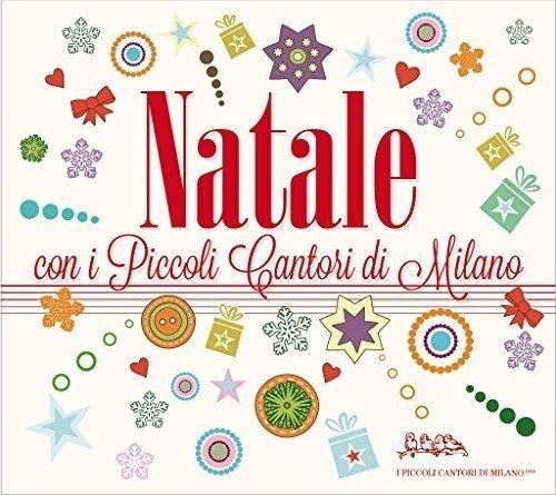 Natale Con I Piccoli Cantori Di Milano (Digipak)