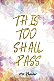 2020 Planner: Christmas Gift Idea - This Too Shall Pass Motivation Quote - Happy Academic Daily Weekly Monthly Hourly Calendar / Organizer With To Do And Priority List - One Day Per Page 6x9 / Din A 5