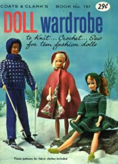 Doll Wardrobe to Knit, Crochet, Sew for Teen Fashion Dolls {Coats & Clark's Book No. 151} Tissue Patterns for Fabric Clothes Included