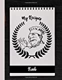 My Recipes Book: Key notes to create dishes that you and your dear ones enjoy