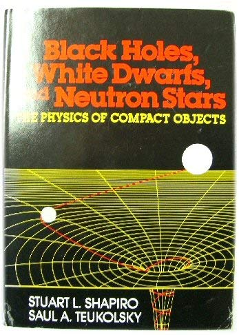 Download Black Holes, White Dwarfs and Neutron Stars: The Physics of Compact Objects 0471873179