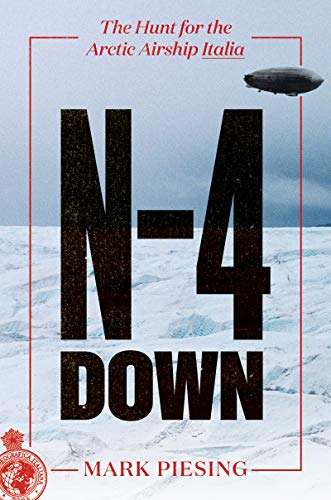 Image of N-4 Down: The Hunt for the Arctic Airship Italia