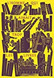 L'Homme qui aimait trop les livres (Littérature étrangère) (French Edition)