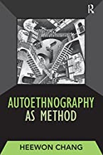 Autoethnography as Method (Developing Qualitative Inquiry Book 1) (English Edition)