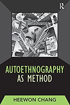 Autoethnography as Method (Developing Qualitative Inquiry Book 1) (English Edition) par [Heewon Chang]