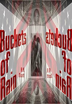 Buckets Of Rain (Book One) by [A.H.  Scott]
