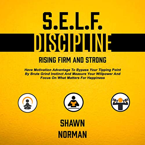 Couverture de Self Discipline: Rising Firm and Strong