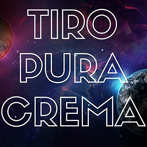 Tiro Pura Crema [Explicit]