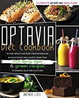 Optavia Diet Cookbook 2021: A Complete 30 Day 5 and 1 Meal Plean To Lose Weight And Reset Your Metabolism Without Stress And Anxiety. More Than 300 Easy Lean and Green Recipes To Minimize Your Time In Kitchen