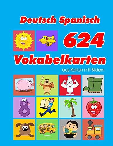 Deutsch Spanisch 624 Vokabelkarten aus Karton mit Bildern: Wortschatz karten erweitern grundschule für a1 a2 b1 b2 c1 c2 und Kinder (Wortschatz deutsch als fremdsprache, Band 23)