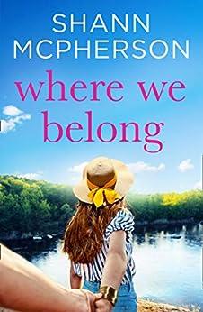 Where We Belong: An unputdownable contemporary romance novel for 2020 by [Shann McPherson]