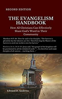 THE EVANGELISM HANDBOOK: How All Christians Can Effectively Share God's Word in Their Community by [Edward Andrews]