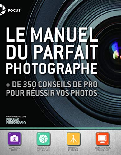 classement un comparer Le guide idéal pour les photographes: plus de 350 conseils professionnels pour une photographie réussie