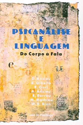 Psicanalise E Linguagem - Do Corpo A Fala