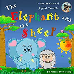 The Elephant and the Sheep by [Patricia Furstenberg]