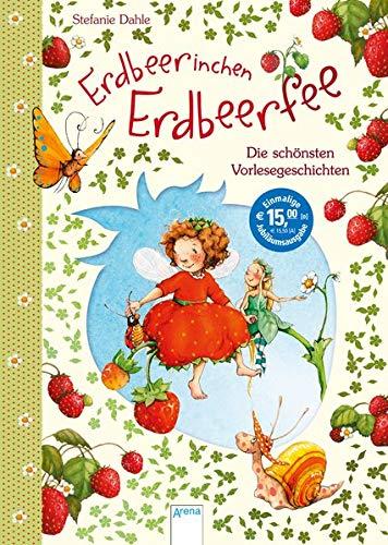 Erdbeerinchen Erdbeerfee. Die schönsten Vorlesegeschichten: Jubiläumsausgabe