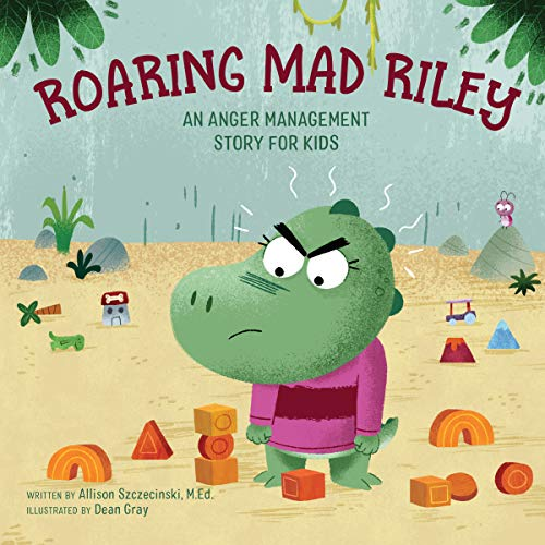 Compare Textbook Prices for Roaring Mad Riley: An Anger Management Story for Kids  ISBN 9781647390501 by Szczecinski M.Ed., Allison,Gray, Dean