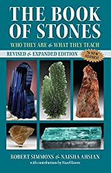 Robert Simmons' and Naisha Ahsian's The Book of Stones: Who They Are & What They Teach