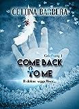 Come back to me: Il dolore seppellisce... (Griefbury Vol. 1) (Italian Edition)