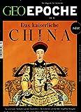 GEO Epoche (mit DVD) / GEO Epoche mit DVD 93/2018 - Das kaiserliche China: DVD: Die Stadt der Kaiser