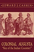 Colonial Augusta: Key of the Indian Countrey