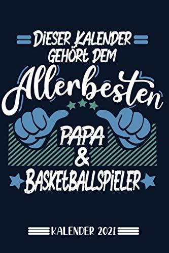 Kalender: Papa Basketballer Kalender 2021 | Kalender & Notizbuch| Geschenk Basketballer | 6x9 Format (15,24 x 22,86 cm)