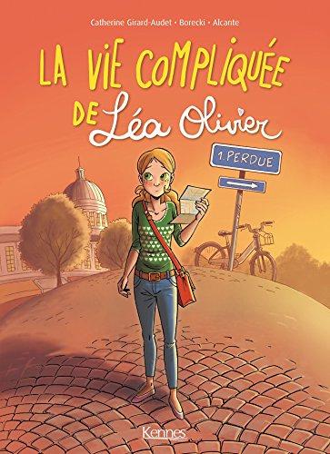 La Vie compliquée de Léa Olivier T01 : Perdue - Version BD