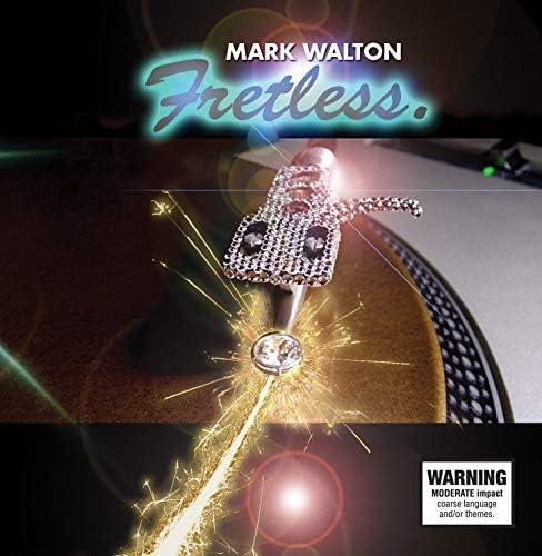 Mark Walton, Fretless