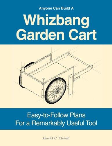 Anyone Can Build A Whizbang Garden Cart