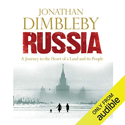 Russia     A Journey to the Heart of a Land and Its People              By:                                                                                                                                 Jonathan Dimbleby                               Narrated by:                                                                                                                                 Jonathan Dimbleby                      Length: 19 hrs and 42 mins     12 ratings     Overall 4.6