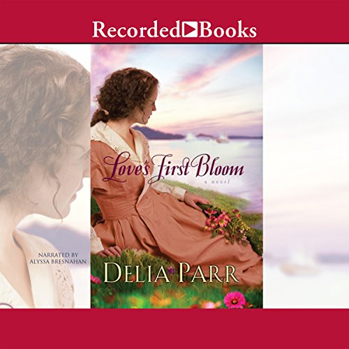 Love's First Bloom audiobook cover art