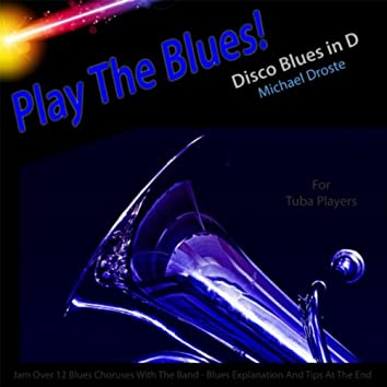 Play the Blues! Disco Blues in D (For Tuba Players)
