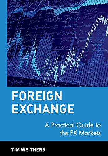 Compare Textbook Prices for Foreign Exchange: A Practical Guide to the FX Markets 1 Edition ISBN 9780471732037 by Weithers, Tim
