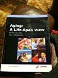 Aging: A Life-Span View (Human Development)