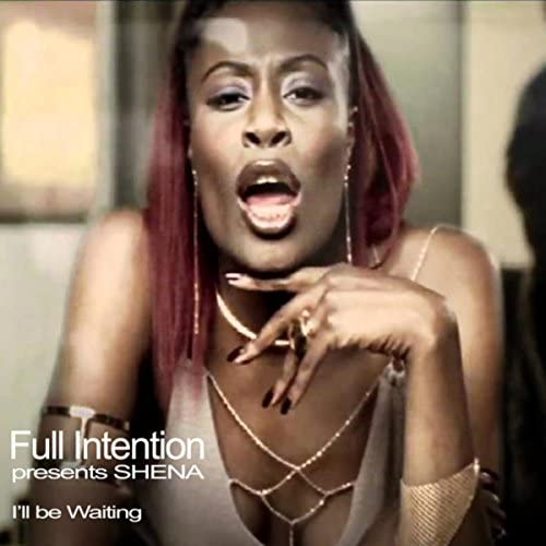 Full Intention & Shena
