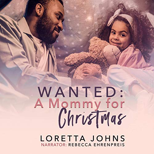 Wanted: A Mommy for Christmas Audiobook By Loretta Johns cover art