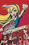 Las aventuras de Supergirl en Super Hero High / Supergirl at Super Hero High (DC Super Hero Girls) (Spanish Edition)