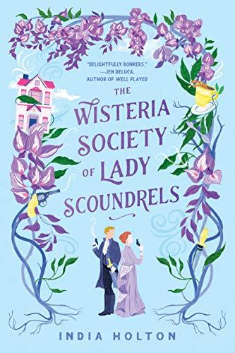 <em>The Wisteria Society of Lady Scoundrels</em>