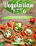 The Ultimate Vegetarian Keto Cookbook: Low-carb Delicious and Easy Recipes to Lose Weight Quickly and Get Healthy