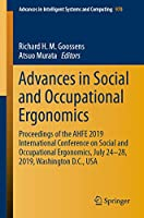 Advances in Social and Occupational Ergonomics: Proceedings of the AHFE 2019 International Conference on Social and Occupational Ergonomics, July 24-28, 2019, Washington D.C., USA (Advances in Intelligent Systems and Computing (970))